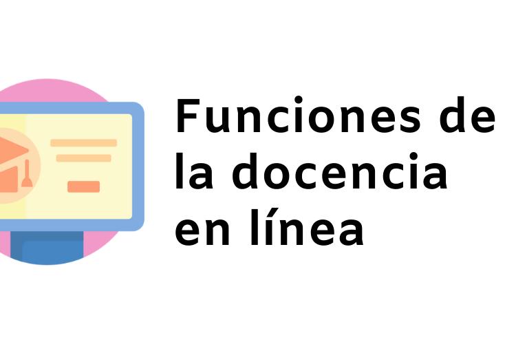 Funciones de la docencia en línea