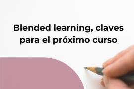 Blended learning, diseñar el curso en una posible modalidad mixta